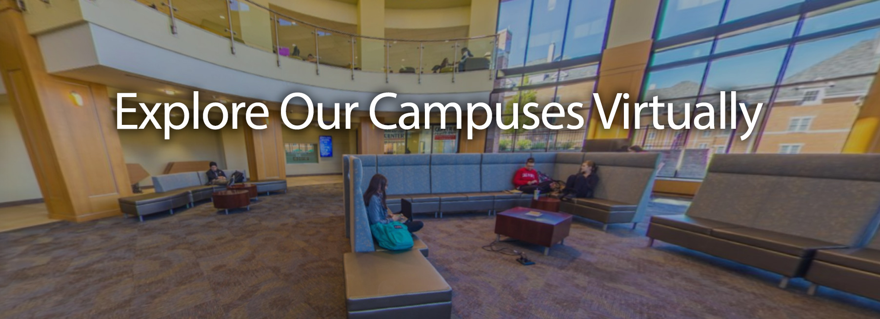 Explore our campuses virtually